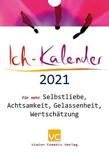 Ich-Kalender 2021: Für mehr Selbstliebe, Achtsamkeit, Gelassenheit, Wertschätzung
