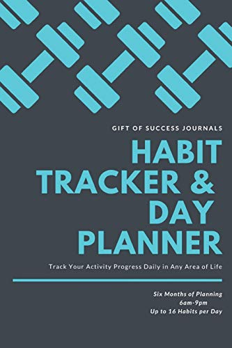 GIFT OF SUCCESS JOURNALS HABIT TRACKER & DAY PLANNER Track Your Activity Progress Daily in Any Area of Life: 2019 Daily Agenda Notebook for Daybook, ... Part 1 Goal List and Tracker, Part 2 Timeline