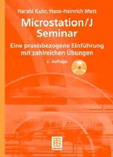MicroStation/J Seminar: Eine praxisbezogene Einführung mit zahlreichen Übungen