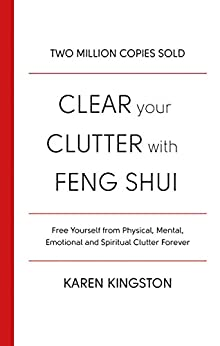 [Karen Kingston]のClear Your Clutter With Feng Shui (English Edition)