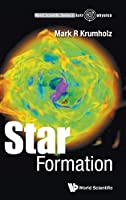 Star Formation (World Scientific Series in Astrophysics)