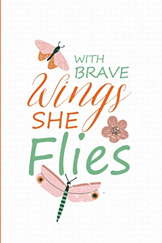 With Brave Wings She Flies: Composition Notebook Journal or Diary Dream Big Butterfly Soft Cover Ruled Blank Lined Pages Colorful Butterflies Homework Practice Paper for Girls