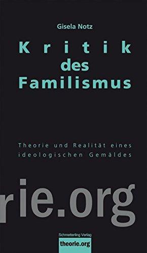 Kritik des Familismus: Theorie und soziale Realität eines ideologischen Gemäldes (Theorie.org)