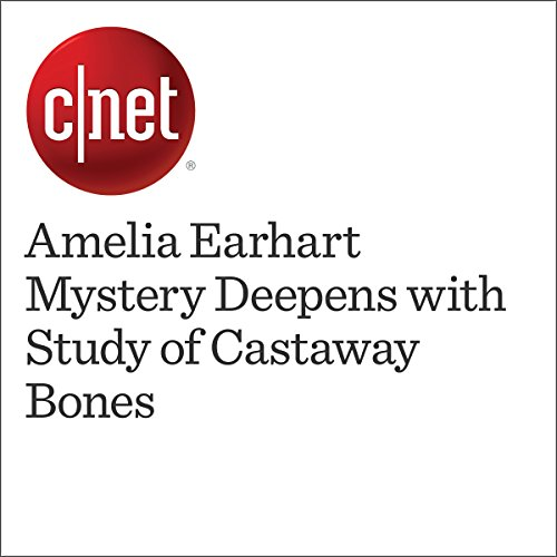 Amelia Earhart Mystery Deepens with Study of Castaway Bones                   By:                                                                                                                                 Amanda Kooser                               Narrated by:                                                                                                                                 Mia Gaskin                      Length: 2 mins     Not rated yet     Overall 0.0