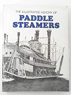 The illustrated history of paddle steamers