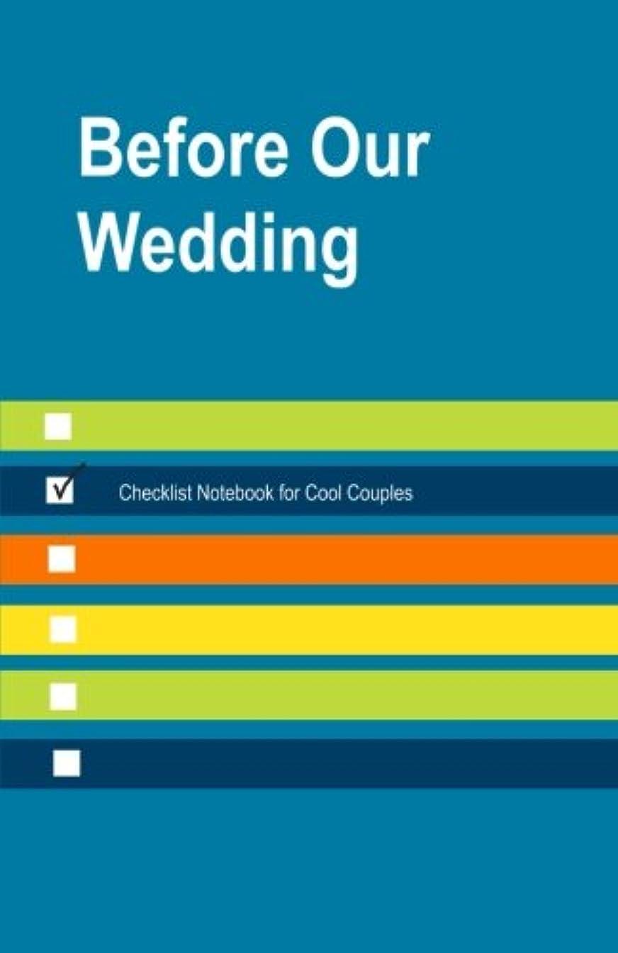 知事冷酷な会議Before Our Wedding Checklist Notebook for Cool Couples: Best Pre Wedding Gift