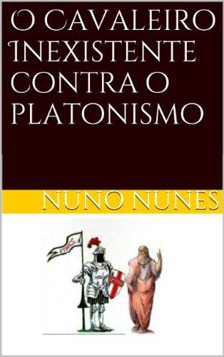 O Cavaleiro Inexistente contra o platonismo