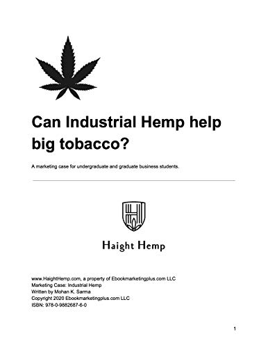 Can Industrial Hemp help big tobacco?: A marketing case for undergraduate and graduate business students. (English Edition)