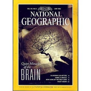 National geographic 1995 june: Quiet miracles of the brain