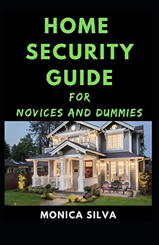 Home Security Guide for Novices and Dummies