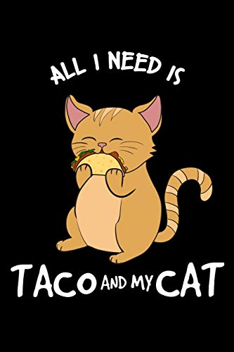 All I Need Is Taco and My Cat: Mexican Notebook to Write in, 6x9, Lined, 120 Pages Journal