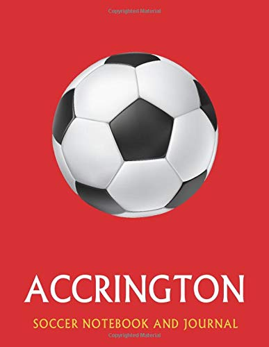 Accrington: Soccer Journal / Notebook /Diary  to write in and record your thoughts.