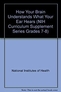 How Your Brain Understands What Your Ear Hears (NIH Curriculum Supplement Series Grades 7-8)