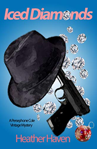Book: Iced Diamonds (The Persephone Cole Vintage Mysteries Book 2) by Heather Haven