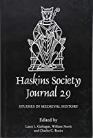 The Haskins Society Journal 2017: Studies in Medieval History