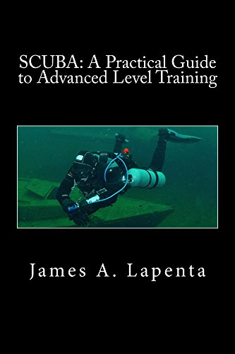 SCUBA: A Practical Guide to Advanced Level Training: aka Adavanced Open Water Training