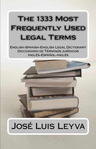 The 1333 Most Frequently Used Legal Terms: English-Spanish-English Legal Dictionary