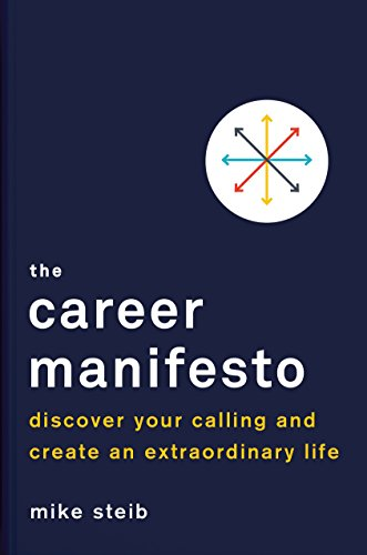 Compare Textbook Prices for The Career Manifesto: Discover Your Calling and Create an Extraordinary Life  ISBN 9780143129349 by Steib, Mike