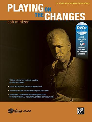 Playing on the Changes: B-flat Tenor Saxophone & Soprano Saxophone