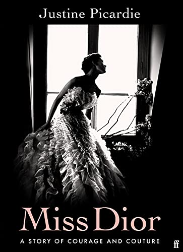 Miss Dior: A Story of Courage and Couture (from the acclaimed author of Coco Chanel) (English Edition)