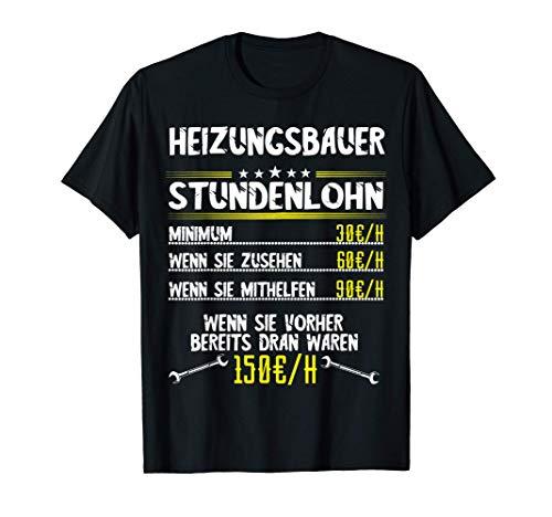Herren Heizungsbauer Stundenlohn Sanitär Anlagenmechaniker Beruf T-Shirt