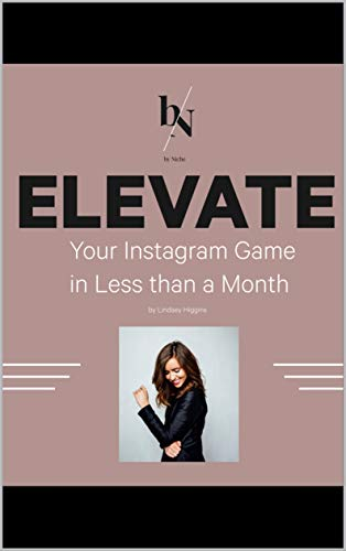12 Steps to Elevate Your Instagram in Less Than a Month (English Edition)