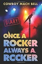 Once A Rocker Always a Rocker: A Diary