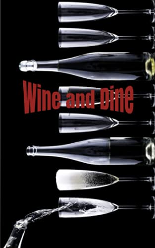 Wine and Dine Journal: Log which wines pair well with the food you eat