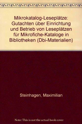 Mikrokatalog-Leseplätze : Gutachten über Einrichtung u. Betrieb von Leseplätzen für Mikrofiche-Kataloge in Bibliotheken.
