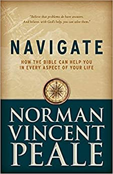 Navigate: How the Bible Can Help You in Every Aspect of Your Life by [Norman  Vincent Peale]