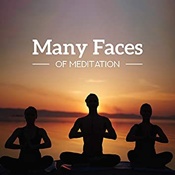 Many Faces of Meditation: 2019 New Age Music, Ambient & Nature Sounds for Deep Yoga & Relaxation, Inner Energy Increase, Chakra Healing, Zen Songs