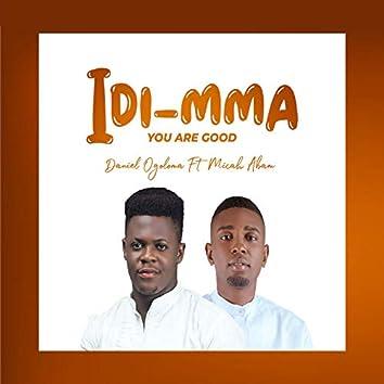 Idi-Mma (You Are Good)