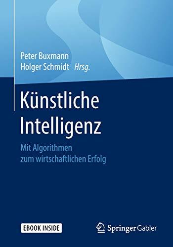 Künstliche Intelligenz: Mit Algorithmen zum wirtschaftlichen Erfolg