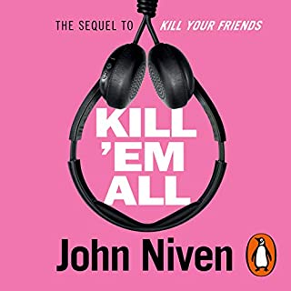 Kill 'Em All                   By:                                                                                                                                 John Niven                               Narrated by:                                                                                                                                 Tom Riley                      Length: 8 hrs and 31 mins     158 ratings     Overall 4.7