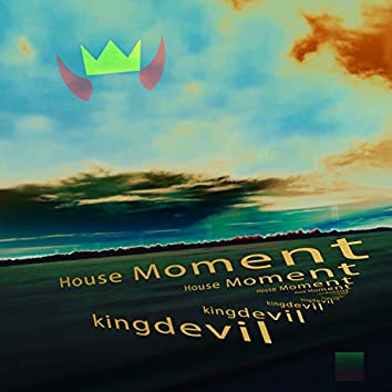 House Moment
