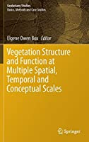 Vegetation Structure and Function at Multiple Spatial, Temporal and Conceptual Scales (Geobotany Studies)
