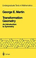 Transformation Geometry: An Introduction to Symmetry (Undergraduate Texts in Mathematics)