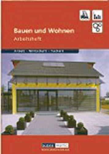 Duden Arbeit - Wirtschaft - Technik - Themenbände: Bauen und Wohnen - Arbeitsheft