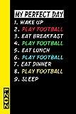 My Perfect Day Play Football 2021: Español! Mi calendario para el día perfecto es un divertido y genial regalo para el 2021 y puede ser usado como diario y libro de tareas.
