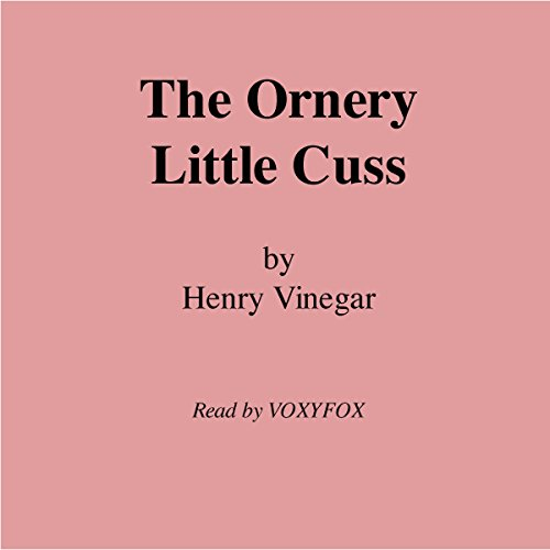 The Ornery Little Cuss audiobook cover art