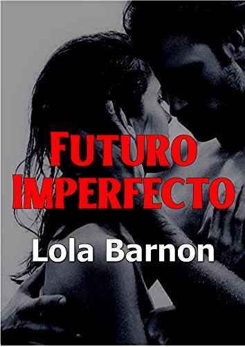 Futuro imperfecto de Lola Barnon