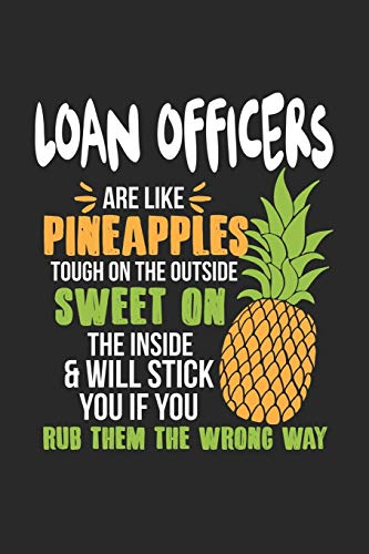 Loan Officers Are Like Pineapples. Tough On The Outside Sweet On The Inside: Kreditsachbearbeiter Ananas Notizbuch/Tagebuch/Heft mit Blanko Seiten. ... Planer für Termine oder To-Do-Liste.