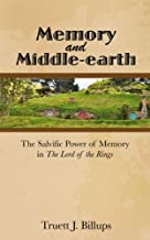 Memory and Middle-earth: The Salvific Power of Memory in The Lord of the Rings