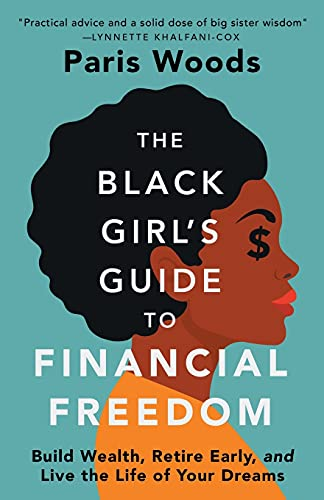 Compare Textbook Prices for The Black Girl's Guide to Financial Freedom: Build Wealth, Retire Early, and Live the Life of Your Dreams  ISBN 9781737606604 by Woods, Paris