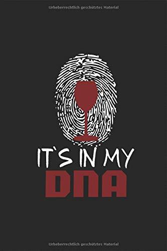It´s in my DNA - Rotwein Wein Fingerabdruck Notizbuch: Spruch Weinglas Alkohol trinken Rebensaft Planen Notieren Rechenheft Liniert Journal A5 120 ... Geschenk für Weintrinker Winzer Weinliebhaber