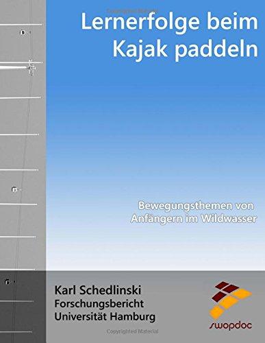 Lernerfolge beim Kajak paddeln: Bewegungsthemen von Anfängern im Wildwasser