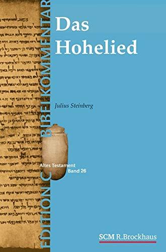 Das Hohelied (Edition C/AT/Band 26) (EDITION C - Bibelkommentare AT (26), Band 26)