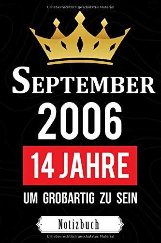 September 2006 14 Jahre um großartig zu sein: Notizbuch zur Geburt cadeaux - Geburtstag 14 Jahre Junge und Mädchen - Geburtsbuch - Geschenkidee ... - Geburtsgeschenkbuch - Originalgeschenk 2020