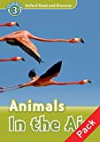 Oxford Read and Discover: Level 3: Animals in the Air Audio CD Pack