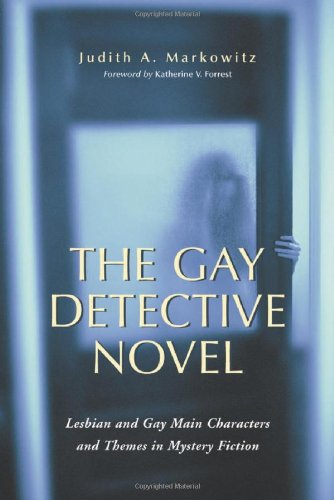 Gay Detective Novel: Lesbian and Gay Main Characters & Themes in Mystery Fiction